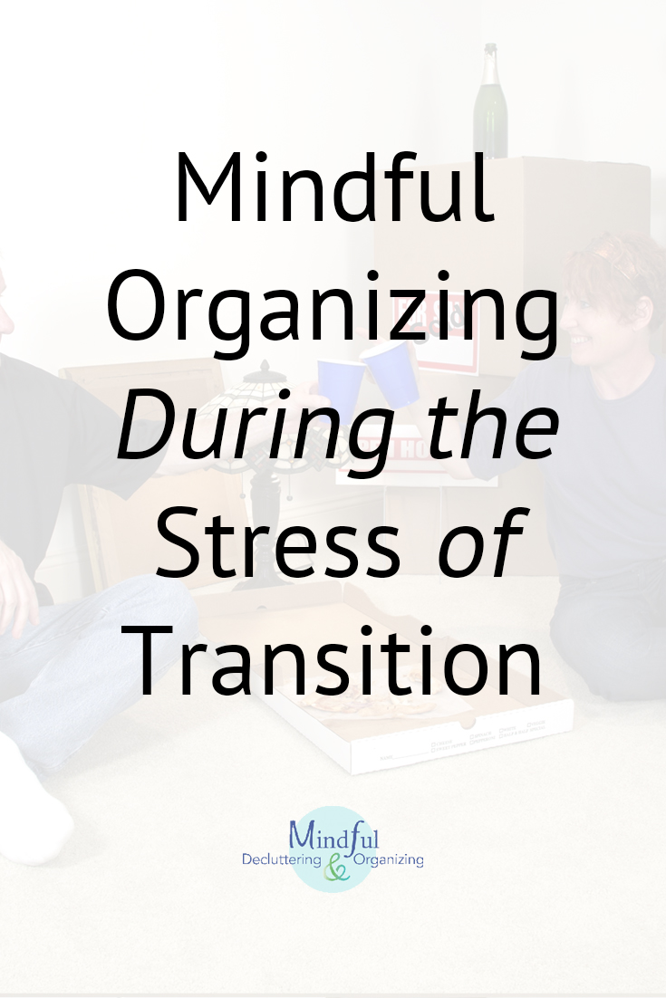 The way you choose to organize your home changes during times of transition, like having a baby, downsizing, or caregiving. Learn how to be mindful of your choices and get the support you need. It will significantly reduce anxiety and stress during transition!
